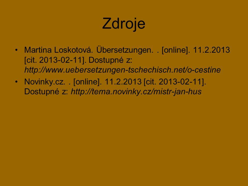 Zdroje Martina Loskotová. Übersetzungen. . [online]. 11.2.2013 [cit. 2013-02-11]. Dostupné z: http://www.uebersetzungen-tschechisch.net/o-cestine.